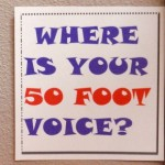 Where is Your 50 Foot Voice?
