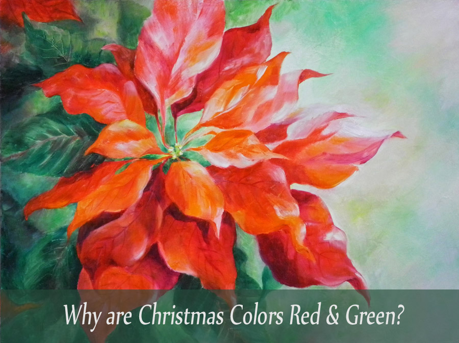 poinsettia painting have you ever wondered why red and green are the dominant colors used to celebrate - Why Are Red And Green Christmas Colors