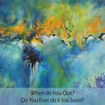 When do You Quit?