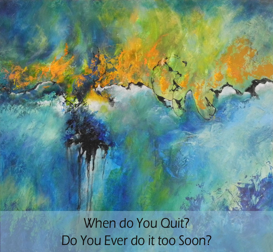 when do you quit