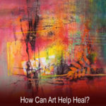 What is the Healing Power of Art?