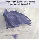 How Do You Mix Gray with Purple?